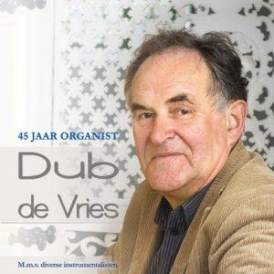 Dub de Vries 45 jaar organist