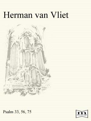Herman van Vliet - Psalm 33, 56 en 75 - noten