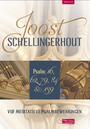 Joost Schellingerhout | Vijf meditatieve psalmbewerkingen - noten