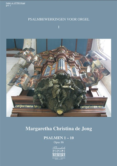 Margaretha Christina de Jong Psalmbewerkingen voor orgel (deel 1) - klavar