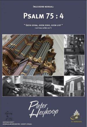 Pieter Heykoop   Psalm 75 vers 4 - noten