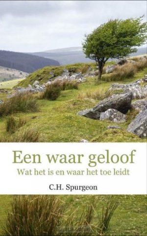 C.H. Spurgeon | Een waar geloof