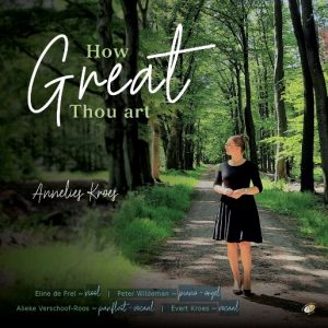How great Thou art | Annelies Kroes