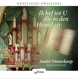 Ik hef tot U die in den Hemel zit   André Nieuwkoop