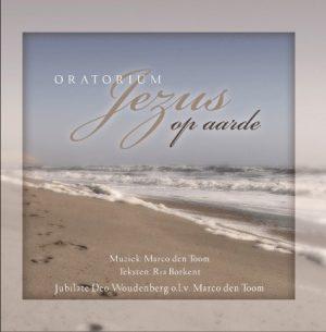 Oratorium Jezus op aarde | Marco den Toom