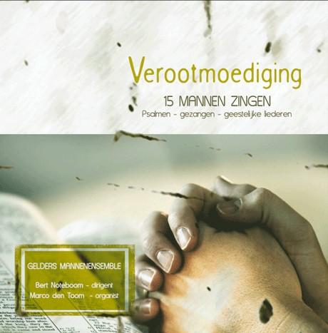 Verootmoediging   Gelders Mannensemble o.l.v. Bert Noteboom