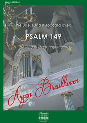 Arjan Breukhoven | Prelude, Fuga en Toccata over Psalm 149 - klavar