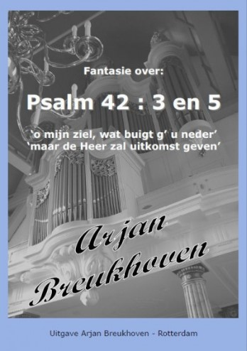 Arjan Breukhoven | Fantasie over Psalm 42 vers 3 en 5 - noten