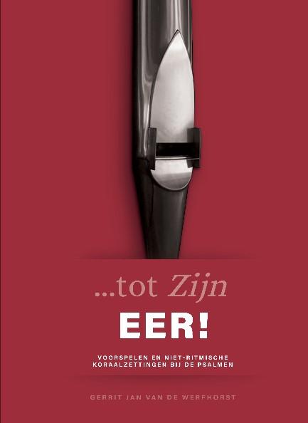 Gerrit Jan van de Werfhorst   Koraalboek …tot Zijn eer - noten