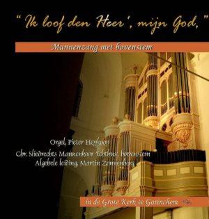 Ik loof den Heer', mijn God | Mannenzang vanuit Gorinchem