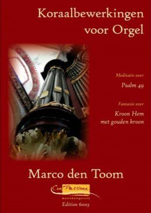 Marco den Toom - Koraalbewerkingen voor orgel - klavar