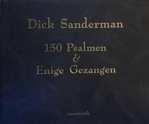Dick Sanderman | 150 Psalmen en Enige Gezangen - isometrisch